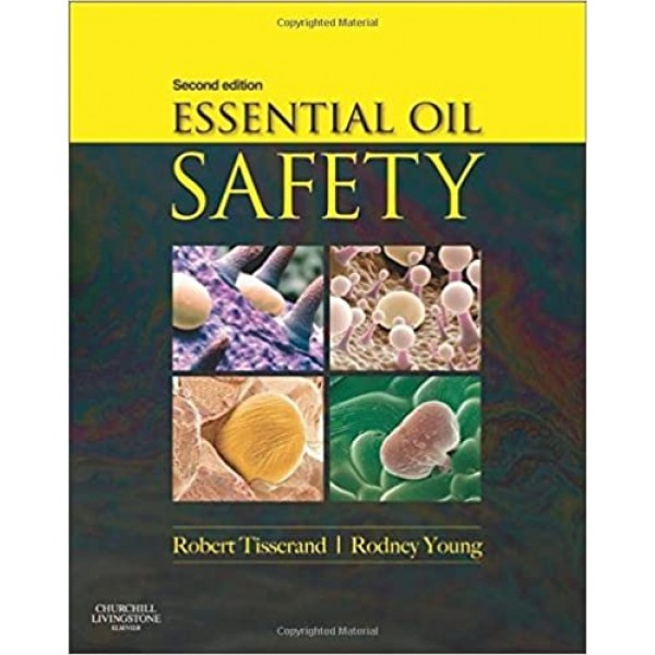 Essential Oil Safety, A Guide for Health Care Professionals - 2nd Edition, Hardcover